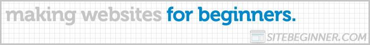 SiteBeginner.com: How to Make a Website. For Beginners.